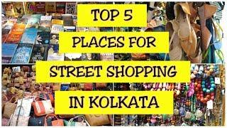 TOP 5 PLACES FOR STREET SHOPPING IN KOLKATA | Kolkata Street Shopping