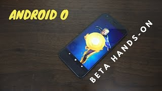 Android O Beta Hands-on