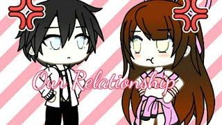 Our relationship // gacha life (movie)