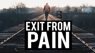 EXIT FROM PAIN