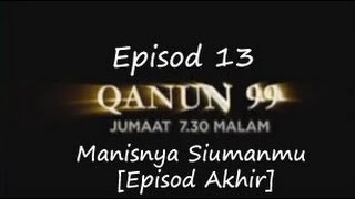 🎥 (Qanun 99) Episod 13 - Manisnya Siumanmu [Episod Akhir] | Lady in Red 🎥