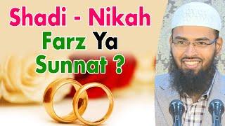 Shadi - Nikah Karna Kya Farz Hai Ya Sunnat Hai By Adv. Faiz Syed