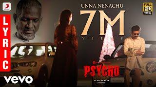Psycho - Unna Nenachu Lyric| Udhayanidhi Stalin | Ilayaraja | Mysskin | Aditi Rao Hydari