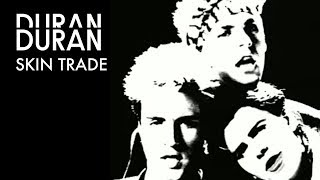 Duran Duran - Working For The Skin Trade