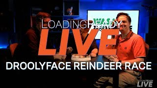 LoadingReadyLIVE Ep34 – Droolyface Reindeer Race