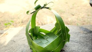 How It's Made - Simple Basket Using Coconut Leaf