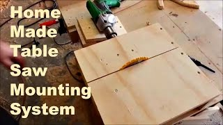 Home made table saw, drill mounting system