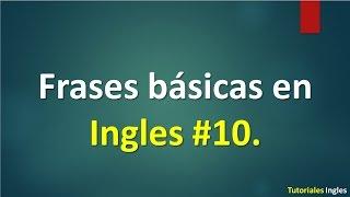 Lista de frases básicas para Aprender Ingles 10.