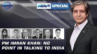 Indus Special with Ejaz Haider | PM Imran Khan: No Point in Talking To India | Ep 199 | Indus News