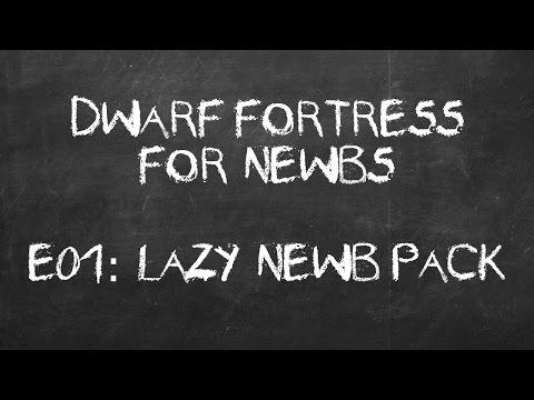 Dwarf Fortress Tutorials for Newbs E01: Lazy Newb Pack