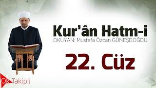 HATİM 22.CÜZ Mustafa Özcan GÜNEŞDOĞDU