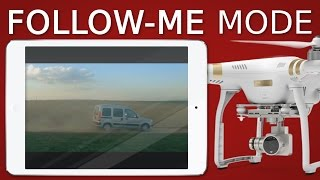 How to use Follow-Me mode | DJI PHANTOM 3 + 4