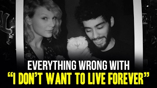 """Everything Wrong With Zayn and Taylor Swift - """"I Don"""