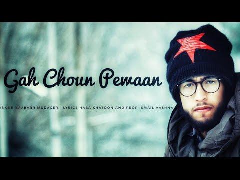 Xxx Mp4 Gah Choun Pewaan Full Kashmiri Cover Song Baabarr Mudacer Pain Full Song 3gp Sex