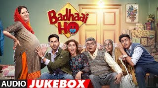 Full Album Badhaai Ho  Audio Jukebox  Ayushmann Khurrana  Sanya Malhotra uploaded on 2 month(s) ago 6879 views