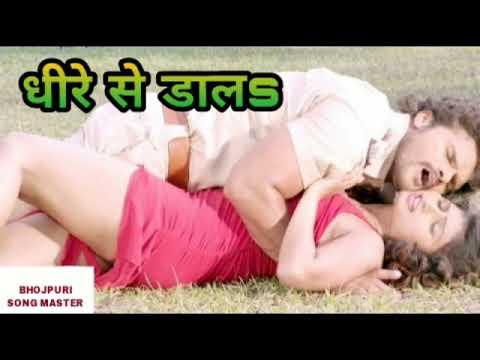 Xxx Mp4 Bhojpuri Gana ॥ धीरे से डा ल ॥ Bhojpuri Hot Song 3gp Sex