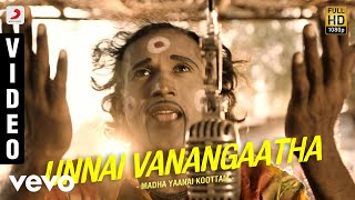 Madha Yaanai Koottam - Unnai Vanangaatha Video   Kathir, Oviya