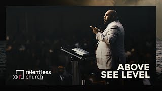 Above See Level |  Pastor John Gray