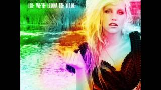 Ke$ha - C'mon (Like We're Gonna Die Young)