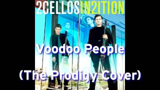 2Cellos - Voodoo People (The Prodigy Cover) - In2ition Album [2013] HD