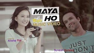 Maya Ho : Music Video : Suvash Sundas ft. Alisha Rai : Ur Style