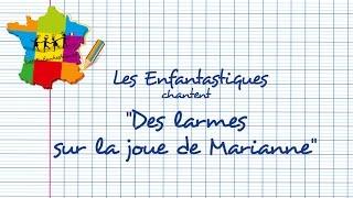 DES LARMES SUR LA JOUE DE MARIANNE -  Les Enfantastiques