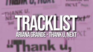 Ariana Grande - THANK YOU, NEXT TRACKLIST (AG5 ALBUM)