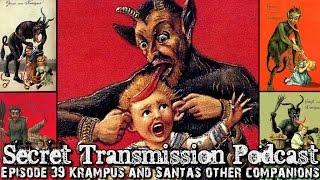 Episode 39: Krampus & Santa's Other Companions (Secret Transmission Podcast)