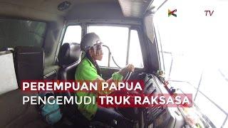 Perempuan Papua Pengemudi Truk Raksasa