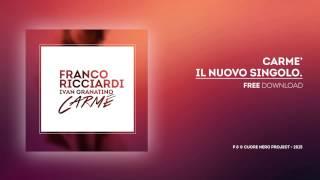 Franco Ricciardi - Ivan Granatino Carmè  - inedito 2015