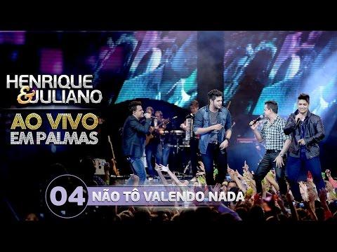 Não Tô Valendo Nada Henrique e Juliano part. João Neto e Frederico Vídeo do DVD