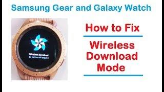 FIX WIRELESS DOWNLOAD MODE on Samsung Gear S3/S2 & Galaxy Watch
