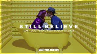 Maff Boothroyd - Still Believe (ft. Taylor William)