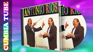 Antonio Ríos - El Maestro | Disco Completo CumbiaTube