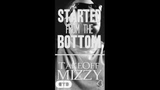 TakeOff Mizzy - Started From The Bottom - Who Is TakeOff Mizzy