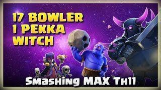 1 Pekka+17 Bowler+Witch = Smashing MAX TH11 | TH11 War Strategy #218 | After Update | COC 2018 |