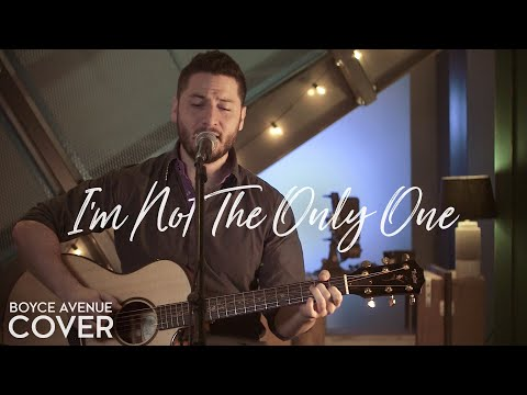 I M Not The Only One Sam Smith Boyce Avenue Acoustic Cover On Spotify Apple