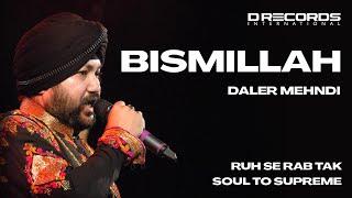 Bismillah Medley  Bhopal Live   Soul To Supreme  Daler Mehndi  Drecords