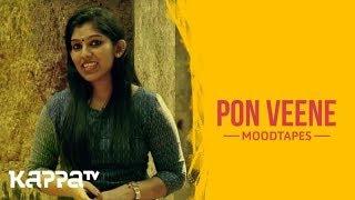 Pon Veene - Anjali Upayindran - Moodtapes - Kappa TV