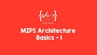 MIPS Architecture Basics - 1