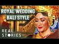 Download Video Download Royal Wedding Bali Style (Royal Wedding Documentary) - Real Stories 3GP MP4 FLV