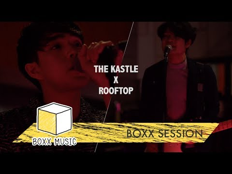 [ BOXX SESSION ] ชีวิตเธอดีอยู่แล้ว - ROOFTOP Feat. THE KASTLE