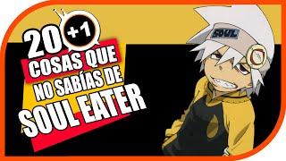 20+1 Cosas Que No Sabias De: Soul Eater