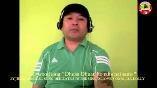 Bollywood song '' Dhuan Dhuan ho raha hai sama '' by Jigme Namgyal