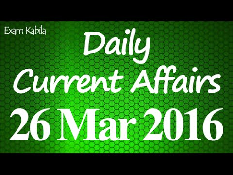 Current Affairs 26 March 2016 | Bank | Railways | SSC | IBPS | SBI | Competitive Exams