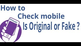 How to check mobile is original or fake