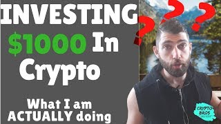 Investing $1000 In Cryptocurrency: What I Am Doing [January 2018 ]