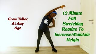 How To Grow Taller at Any Age: 12 Minute Full Stretching Routine For Height Increase/Maintanace