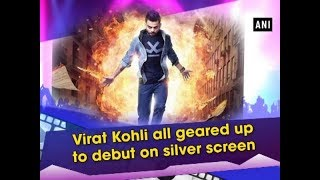 Virat Kohli all geared up to debut on silver screen - #Entertainment News
