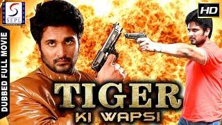 Tiger Ki Wapsi - Dubbed Hindi Movies 2017 Full Movie HD l Rishi, Soumya